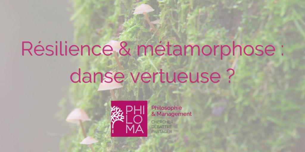 Résilience et Métamorphose