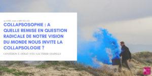 """Conférence-Débat: """"Collapsosophie"""" avec Gauthier Chapelle"""